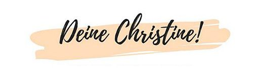 Deine Christine!